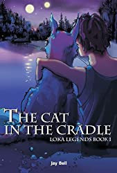 The Cat in the Cradle (Loka Legends Book 1)