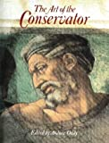 The Art of the Conservator, , 1560982292