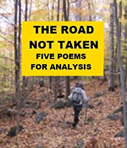 road not taken literary analysis Video: robert frost poetry analysis: the road not taken and other poems robert frost was a famous american modernist poet literature grades 11-12: standards.