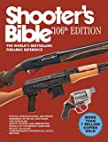 Shooter?s Bible, 106th Edition: The World's Bestselling Firearms Reference