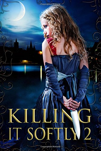 Killing It Softly 2: A Digital Horror Fiction Anthology of Short Stories (The Best by Women in Horror) (Volume 2)