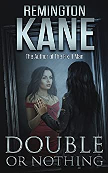 Double or Nothing by [Kane, Remington]