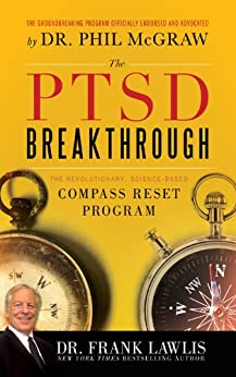 The PTSD Breakthrough: The Revolutionary, Science-Based Compass RESET Program by [Lawlis, Frank]