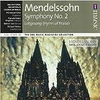 Mendelssohn Symphony No. 2 & Lobgesang (Hymn…
