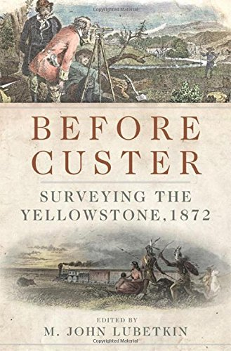 Before Custer: Surveying the Yellowstone, 1872 (Frontier Military Series)