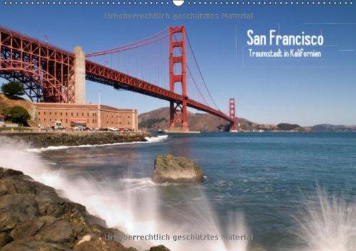 San Francisco - Traumstadt in Kalifornien (Wandkalender 2013 DIN A4 quer): Einzigartige Ansichten der Metropole im Sunshine State (Monatskalender, 14 Seiten)