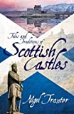 Tales and Traditions of Scottish Castles