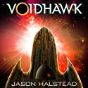 Voidhawk Audiobook by Jason Halstead Narrated by James Killavey