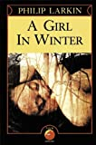 A Girl in Winter, Philip Larkin, 0879512172