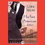Her First American | Lore Segal