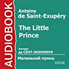 The Little Prince Audiobook by Antoine de Saint-Exupéry Narrated by Konsovsky Alexey, Ivanova Victoria, Babanova Maria, Izmajlovskaya Elena