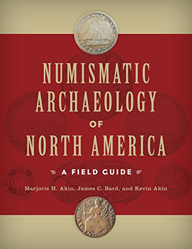 - Numismatic Archaeology of North America: A Field Guide (Guides to Historical Artifacts)