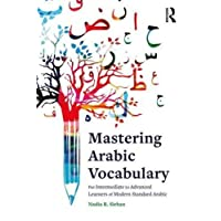 Mastering Arabic Vocabulary: For Intermediate to Advanced Learners of Modern Standard Arabic