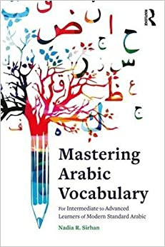 Book Mastering Arabic Vocabulary: For Intermediate to Advanced Learners of Modern Standard Arabic (English and Arabic Edition)