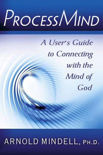 ProcessMind: A User's Guide to Connecting with the Mind of God pdf