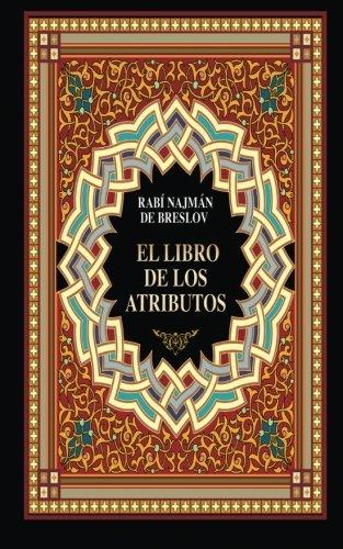 EL LIBRO DE LOS ATRIBUTOS (Spanish Edition) [Rabi Najman de Breslov] (Tapa Blanda)