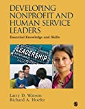 Developing Nonprofit and Human Service Leaders 1st Edition