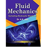 Fluid Mechanics (Including Hydraulic Machines): A Text Book