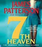 7th heaven by james patterson and 7th heaven women's murder club, book 7 by: james patterson narrated by: carolyn mccormick length: 7 hrs and 46 mins release date: 12-10-07 5 out of 5 stars 4 ratings.