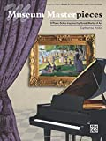 Museum Masterpieces Book 3: 9 Piano Solos Inspired by Great Works of Art: Late Intermediate