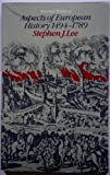 Aspects of European History 1494-1789, Lee, Stephen J., 0416374905