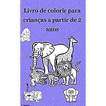 Livro de colorir para crianças a partir de 2 anos: O colorido mundo dos animais (Portuguese Edition)