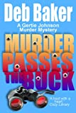 Murder Passes the Buck by Deb Baker front cover