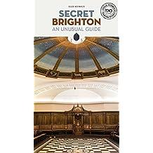 Secret Brighton - An Unusual Guide