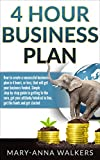 Business Plan: 4 Hour BUSINESS PLAN, How To Create A Successful Business Plan In 4 Hours, Or Less, That Will Get Your Business Funded (Business plan for ... writing, model, template, guide, analysis)