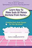 Learn How to Make Suds of Money Working from Home, Angela Annerino, 1426917317