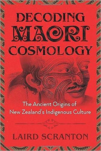 Decoding Maori Cosmology The Ancient Origins Of New Zealand S
