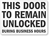 This Door To Remain Unlocked During Business Hours Sign, 10'' x 7''