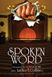 Spoken Word, Luther T. Collins, 1438902336