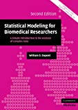 img - for Statistical Modeling for Biomedical Researchers: A Simple Introduction to the Analysis of Complex Data (Cambridge Medicine (Paperback)) book / textbook / text book