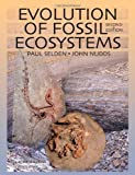 Evolution of Fossil Ecosystems, Selden, Paul and Nudds, John, 0124046290