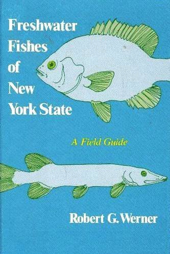 Freshwater Fishes of New York State: A Field Guide (York State Book) by Robert G. Werner - York Syracuse Mall New