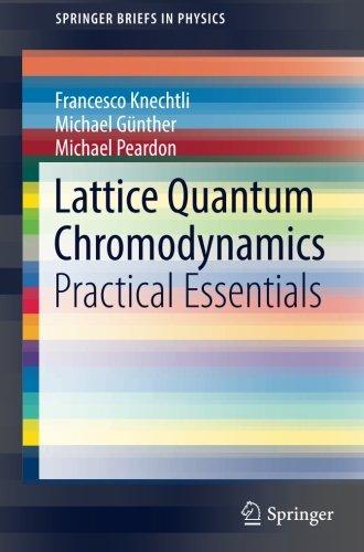 - Lattice Quantum Chromodynamics: Practical Essentials (SpringerBriefs in Physics)