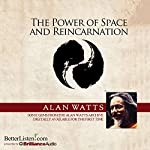 The Power of Space and Reincarnation | Alan Watts