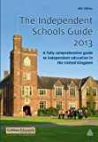 The Independent Schools Guide 2012-2013 : A Fully Comprehensive Guide to Independent Education in the United Kingdom, Gabbitas Educational Consultants, 0749467479