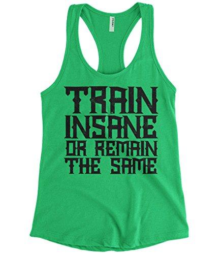 Cybertela Women's Train Insane Or Remain The Same, Workout Racerback Tank Top (Kelly Green, Medium)