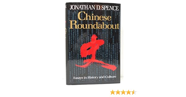 Chinese Roundabout: Essays in History and Culture: Jonathan D. Spence: 9780393033557: Amazon.com: Books