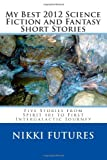 My Best 2012 Science Fiction and Fantasy Short Stories, Nikki Futures, 1478339861