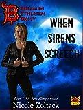 When Sirens Screech (Bedlam in Bethlehem Book 4)