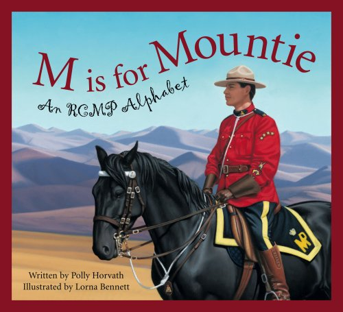 M Is for Mountie: A Royal Canadian Mounted Police Alphabet (Alphabet Books)
