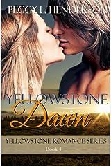 Yellowstone Dawn (Yellowstone Romance Book 4) Kindle Edition