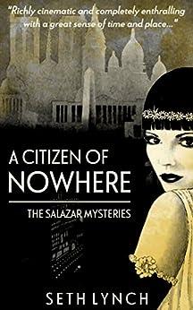 A Citizen Of Nowhere (Salazar Book 1) by [Lynch, Seth]