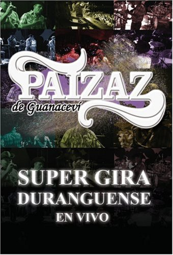 DVD : Los Paizaz de Guaracevi - En Vivo Super Gira Duranguense (DVD)