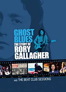 Ghost Blues: The Story of Rory Gallagher & the Beat Club Sessions