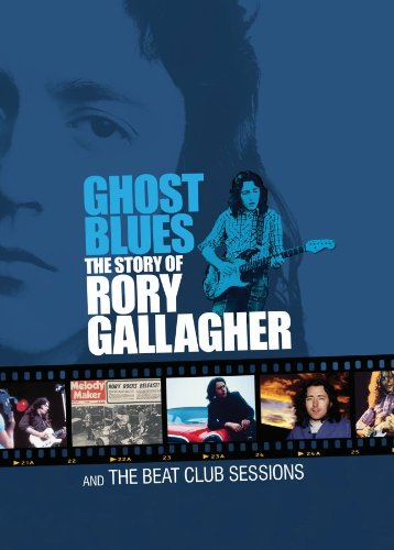 DVD : Rory Gallagher - Ghost Blues: Story Of Rory Gallagher & Beat Club (DVD)