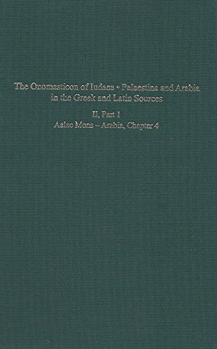 The Onomasticon of Iudaea - Palaestina and Arabia in the Greek and Latin Sources, Volume II, Part 1: Aalac Mons - Arabia, Chapter 4 (Publications of ... (English, Greek and Latin Edition)